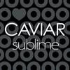 Caviar Sublime